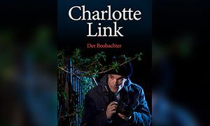 Charlotte Link - Der Beobachter - Mischung